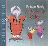A Piece of Cake (Little Favourites) Jill Murphy