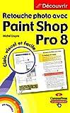 echange, troc Michel Lhuyne - Retouche photo avec Paint Shop Pro 8