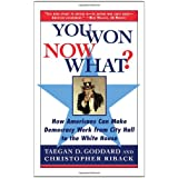You Won--Now What?: How Americans Can Make Democracy Work from City Hall to the White House ~ Taegan D. Goddard