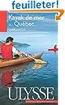Le kayak de mer au Qu�bec : Guide pra...