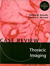 Thoracic Imaging Case Review Series by Theresa C. McLoud MD