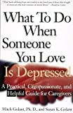img - for What To Do When Someone You Love Is Depressed : A Practical, Compassionate, and Helpful Guide book / textbook / text book