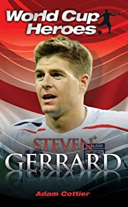 Steven Gerrard (World Cup Heroes) Adam Cottier