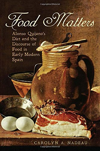 Clarcton b110ebook download pdf food matters alonso quijanos food matters alonso quijanos diet and the discourse of food in early modern spain forumfinder Image collections