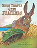 When Turtle Grew Feathers: A Tale from the Choctaw Nation