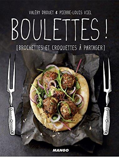 Boulettes ! : brochettes et croquettes à partager