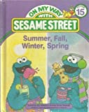 Summer, fall, winter, spring: Featuring Jim Henson's Sesame Street Muppets (On my way with Sesame Street)