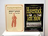 img - for Tent Show History Set - 2 Volumes: Haverstock Tent Show and Harley Sadler book / textbook / text book