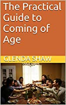 The Practical Guide To Coming Of Age