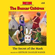 The Secret of the Mask: The Boxcar Children Mysteries, Book 110 (       UNABRIDGED) by Gertrude Chandler Warner Narrated by Aimee Lilly