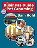 img - for The Business Guide to Pet Grooming - 3rd Edition book / textbook / text book