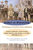 Like a Family: The Making of a Southern Cotton Mill World (The Fred W. Morrison Series in Southern Studies) (0807848794) by Jacquelyn Dowd Hall