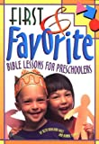 img - for By Beth Rowland Wolf First & Favorite Bible Lessons for Preschoolers book / textbook / text book