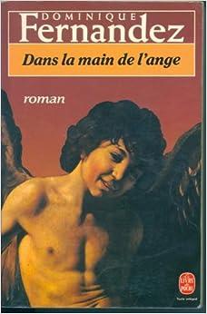 Dominique Fernandez - Dans la main de l'ange