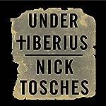 Under Tiberius | Nick Tosches