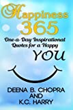 Happiness 365: One-a-Day Inspirational Quotes for a Happy YOU (The Happiness 365 Inspirational Series) (Volume 1)