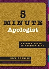 5 Minute Apologist, Maximum Truth in Minimum Time