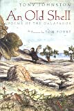 An Old Shell: Poems of the Galapagos (0374356483) by Johnston, Tony