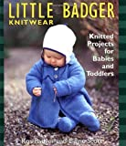 img - for Little Badger Knitwear: Knitted Projects for Babies and Toddlers book / textbook / text book
