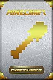 Construction Handbook for Minecrafters: Ultimate Collector's Edition
