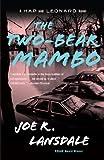 The Two-Bear Mambo: A Hap and Leonard Novel (3) (Hap & Leonard)