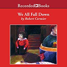 We All Fall Down (       UNABRIDGED) by Robert Cormier Narrated by George Guidall