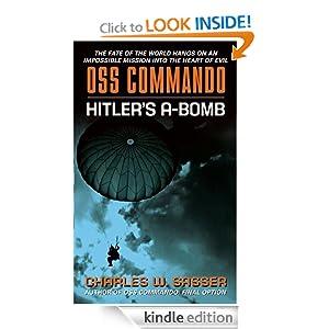 OSS Commando: Hitler's A-Bomb Charles W. Sasser