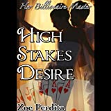 High Stakes Desire: Her Billionaire Master, Part 1