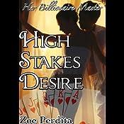High Stakes Desire: Her Billionaire Master, Part 1 | [Zoe Perdita]