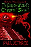 img - for The Dragon Wizard's Crystal Skull (Suffer the Witch) (Volume 2) book / textbook / text book