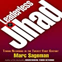 Leaderless Jihad: Terror Networks in the Twenty-First Century (       UNABRIDGED) by Marc Sageman Narrated by Peter Ganim