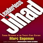 Leaderless Jihad: Terror Networks in the Twenty-First Century | Marc Sageman