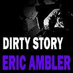 Dirty Story: Arthur Abdel Series, Book 2 | Eric Ambler