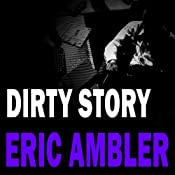 Dirty Story: Arthur Abdel Series, Book 2 | Eric Ambler