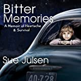Bitter Memories: A Memoir of Heartache & Survival