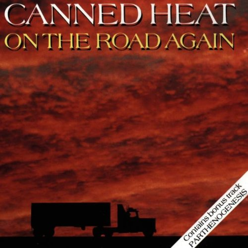 Canned Heat - On The Road Again (Live) - Zortam Music
