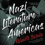 Nazi Literature in the Americas | Roberto Bolaño,Chris Andrews - translator