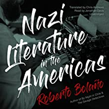 Nazi Literature in the Americas Audiobook by Roberto Bolaño, Chris Andrews - translator Narrated by Jonathan Davis