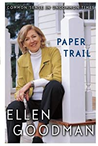 Paper Trail: Common Sense in Uncommon Times from Ellen Goodman