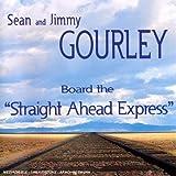 echange, troc Sean & Jimmy Gourley - Board the Straight Ahead Express