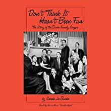 Don't Think It Hasn't Been Fun: The Story of the Burke Family Singers Audiobook by Sarah Jo Burke Narrated by Sarah Jo Burke