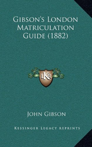 Gibson's London Matriculation Guide (1882)