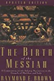 The Birth of the Messiah: A Commentary on the Infancy Narratives in the Gospels of Matthew and Luke (The Anchor Yale Bible Reference Library)