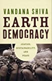 Earth Democracy: Justice, Sustainability and Peace (1842777777) by Vandana Shiva