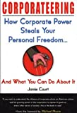 img - for Corporateering: How Corporate Power Steals Your Personal Freedom... And What You Can Do About It book / textbook / text book