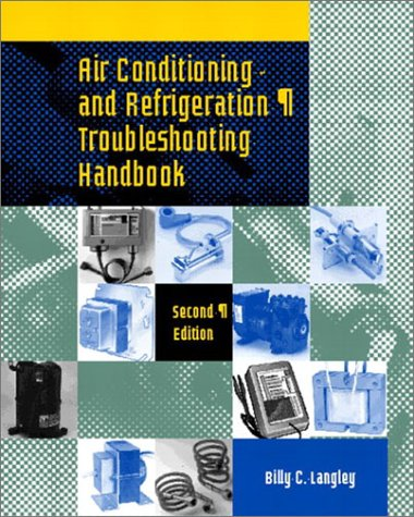 Air Conditioning and Refrigeration Troubleshooting Handbook (2nd Edition) - Prentice Hall - 0135787416 - ISBN:0135787416