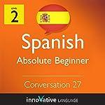 Absolute Beginner Conversation #27 (Spanish): Absolute Beginner Spanish #33 |  Innovative Language Learning