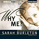 Why Me? (       UNABRIDGED) by Sarah Burleton Narrated by Tanya Eby