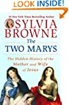 The Two Marys: The Hidden History of...