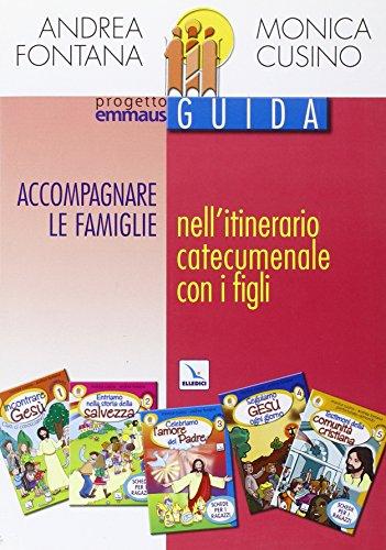 Progetto Emmaus. Catecumenato. Accompagnare le famiglie nell'itinerario catecumenale con i figli. Guida